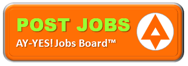 AY-YES! Jobs Board™ Post Jobs - Hiring Managers Post Jobs for Freelancer, Graphics Designers, Contractors, Service Providers