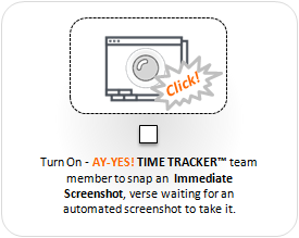 AY-YES! Time Tracker™ Take Immediate Screenshot SAAS